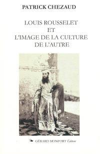 Louis Rousselet et l'image de la culture de l'autre
