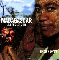 Madagascar : l'île aux sorciers