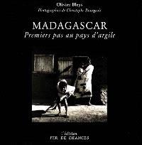 Madagascar : premiers pas au pays d'argile