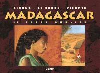 Madagascar, ma terre oubliée