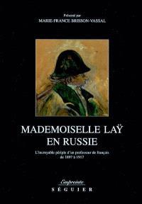 Mademoiselle Lay en Russie : l'incroyable périple d'un professeur de français de 1897 à 1917