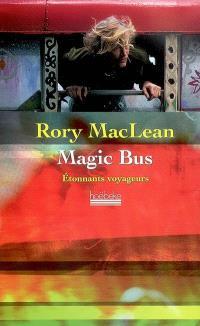 Magic bus : sur la piste des hippies, d'Istanbul à Katmandou