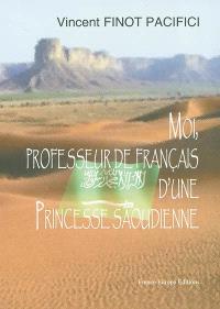 Moi, professeur de français d'une princesse saoudienne : 1re époque 1992-1993