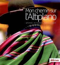 Mon chemin sur l'Altiplano