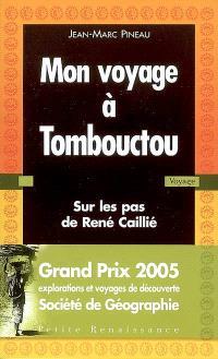 Mon voyage à Tombouctou : sur les pas de René Caillié
