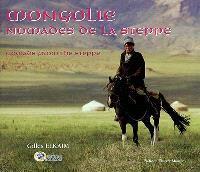 Mongolie, nomades de la steppe