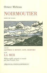 Noirmoutier; Suivi de Lettres à Monet, Loti, Hervieu; Suivi de La mer