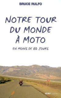 Notre tour du monde à moto en moins de 80 jours