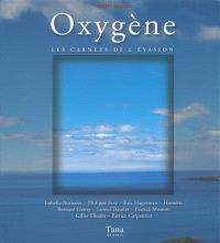 Oxygène : les carnets de l'évasion
