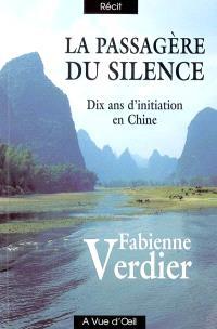 Passagère du silence : dix ans d'initiation en Chine
