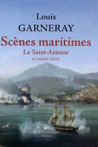 Scènes maritimes : le Saint-Antoine et autres récits