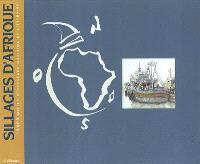 Sillages d'Afrique : 20000 milles d'aventure maritime et littéraire