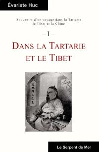 Souvenirs d'un voyage dans la Tartarie, le Tibet et la Chine. Volume 1, Souvenirs d'un voyage dans la Tartarie et le Tibet