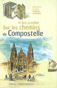 Sur les chemins de Compostelle : le livre-accordéon