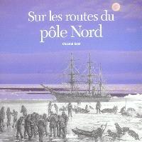 Sur les routes du pôle Nord