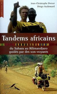 Tandems africains : du Sahara au Kilimandjaro guidés par des non-voyants