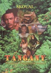 Tangany : témoignage d'un aventurier nomade