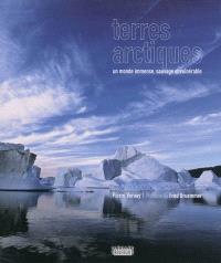 Terres arctiques : un monde immense, sauvage et vulnérable