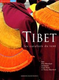 Tibet, les cavaliers du vent
