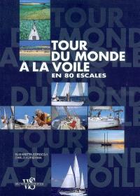 Tour du monde à la voile en 80 escales