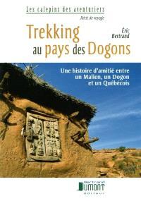 Trekking au pays des Dogons  : une histoire d'amitié entre un Malien, un Dogon et un Québécois