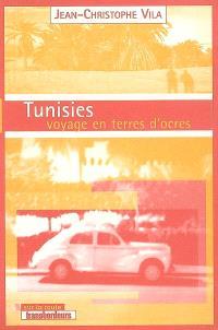 Tunisies : voyage en terres d'ocres