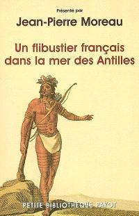 Un flibustier français dans la mer des Antilles