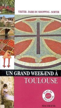 Un grand week-end à Toulouse