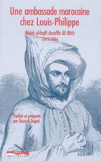 Une ambassade marocaine chez Louis-Philippe : Rihlah al-faqîh Assaffâr ilâ Bârîz, 1845-1846