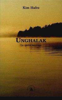 Unghalak : la quête sauvage