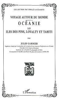 Voyage autour du monde : Océanie : les îles des Pins, Loyalti et Tahiti