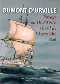 Voyage de Dumont d'Urville, capitaine de vaisseau, en Océanie à bord de l'Astrolabe, 1826