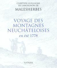 Voyage des montagnes neuchâteloises : extrait du journal autographe inédit de son Voyage de Suisse en été 1778