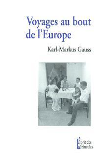 Voyages au bout de l'Europe : à la rencontre des Séfarades de Sarajevo, des Allemands de la Gottschee, des Arberèches, des Sorabes et des Aroumains