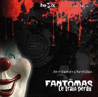 Fantômas. Volume 1, Le train perdu