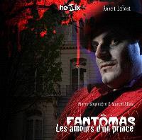 Fantômas. Volume 2, Les amours d'un prince