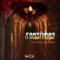 Fantômas. Volume 3, Le bouquet tragique