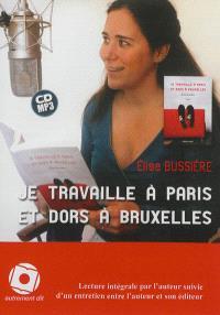 Je travaille à Paris et dors à Bruxelles : lecture intégrale par l'auteur