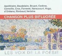 Apollinaire, Baudelaire, Bruant, Carême, Corneille, Cros, Forneret, Haraucourt, Hugo, d'Orléans, Rimbaud, Verlaine