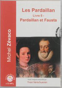 Les Pardaillan. Volume 5, Pardaillan et Fausta