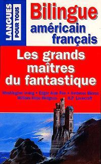 Les grands maîtres du fantastique = Weird tales by great masters