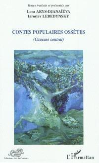 Contes populaires ossètes (Caucase central)