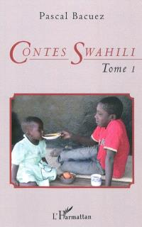 Contes swahili. Volume 1