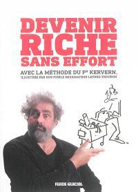 Devenir riche sans effort : avec la méthode du Pr Kervern