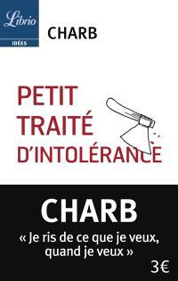 Petit traité d'intolérance : les fatwas de Charb. Volume 1
