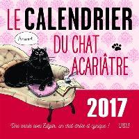 Le calendrier du chat acariâtre 2017 : une année avec Edgard, un chat drôle et cynique !