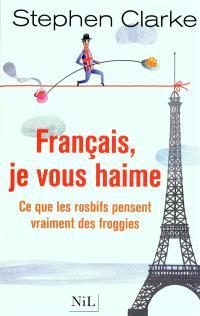 Français, je vous haime : ce que les rosbifs pensent vraiment des froggies