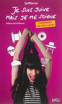 Je suis juive mais je me soigne : chroniques pas très casher