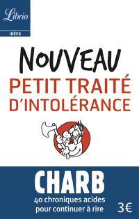 Les fatwas de Charb, Nouveau petit traité d'intolérance : 40 chroniques acides pour continuer à rire