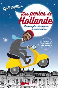 Les perles de Hollande : le compte à rebours a commencé !